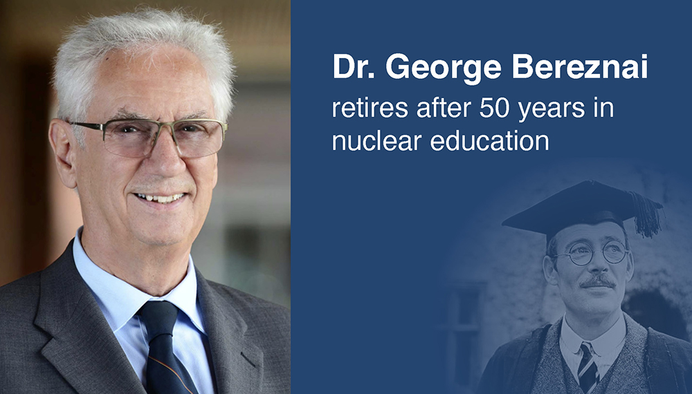 Dr. George Bereznai retires after 50 years in nuclear education