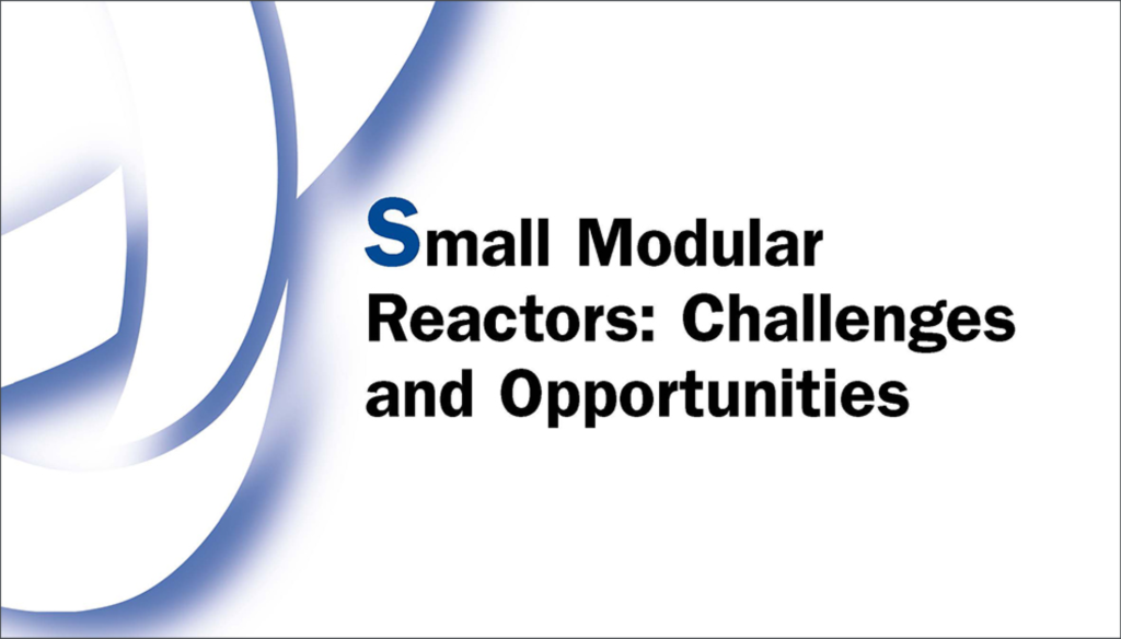Small Modular Reactors: Challenges and Opportunities