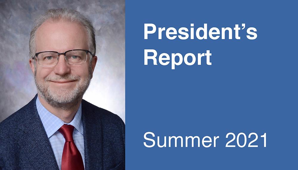 President's Report, Summer 2021
